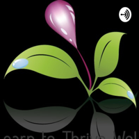 Learn To Thrive Well podcast