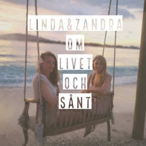 Linda & Zandra Om livet och sånt