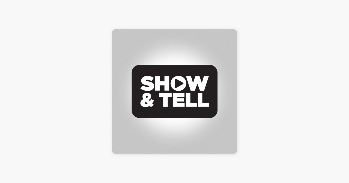 Show and Tell on Apple Podcasts