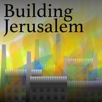 Building Jerusalem podcast