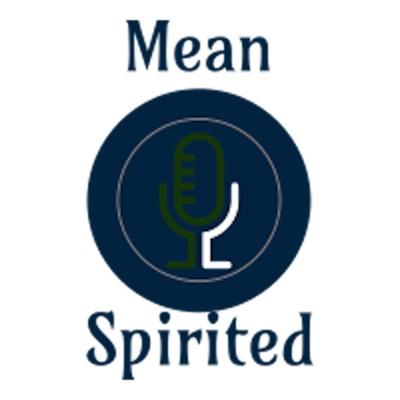 Mean Spirited