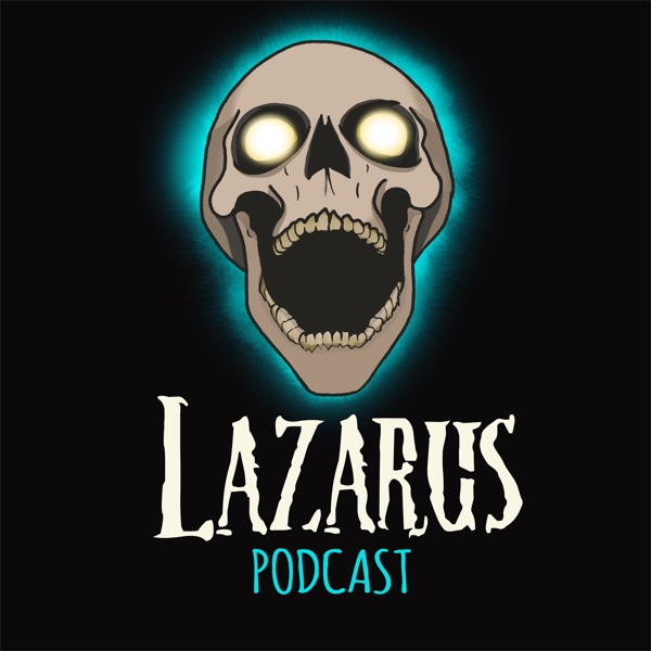 Lazarus Podcast