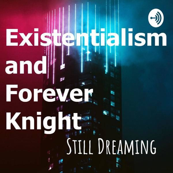 Still Dreaming - A Forever Knight Podcast
