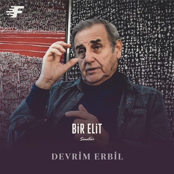 Bir Elit Sanatkâr: Devrim Erbil