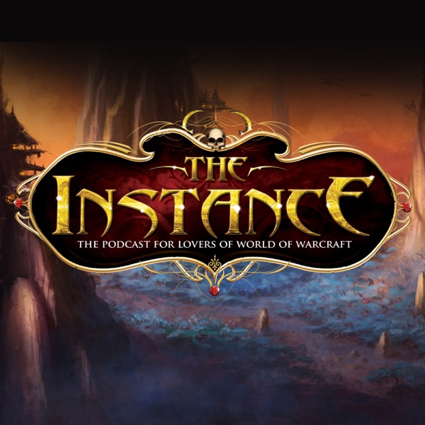 The Instance: The Podcast for Lovers of Blizzard Games   Podbay