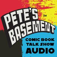 Pete's Basement Comic Book Audio Show podcast
