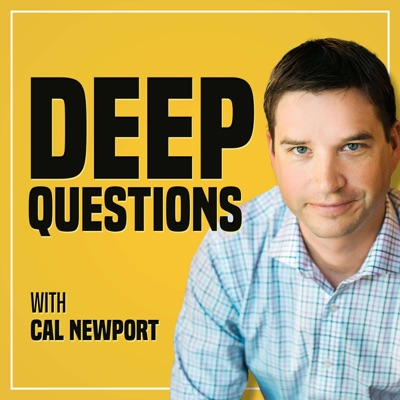Deep Questions with Cal Newport:Cal Newport