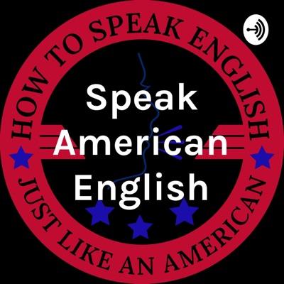 Speak American English:Speak American English