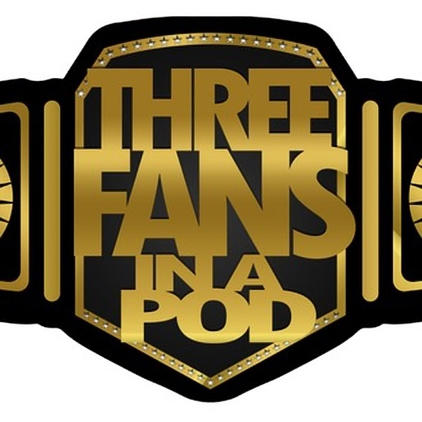 Three Fans in a Pod (wrestling podcast)