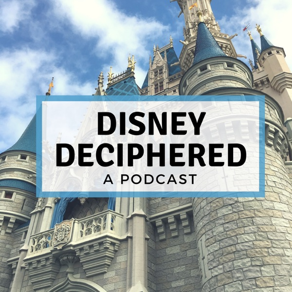 Disney Deciphered: a Disney World planning podcast