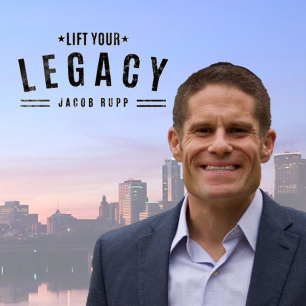 Lift Your Legacy Podcast with Rabbi Jacob Rupp