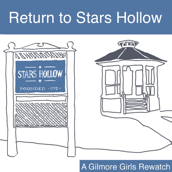 Return to Stars Hollow: A Gilmore Girls Podcast