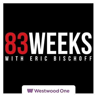 83 Weeks with Eric Bischoff:Westwood One Podcast Network