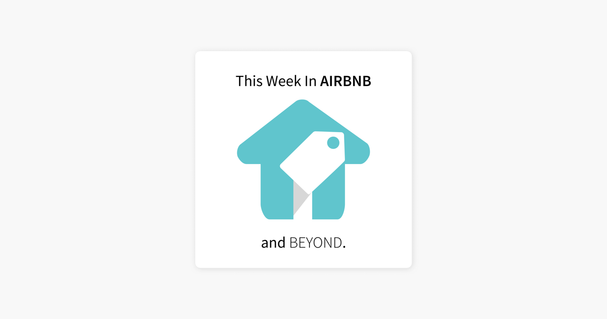 This Week in Airbnb - and Beyond on Apple Podcasts
