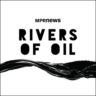 Rivers of Oil:Minnesota Public Radio