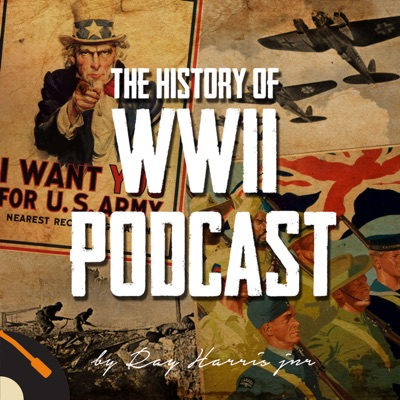 The History of WWII Podcast - by Ray Harris Jr:Recorded History Podcast Network