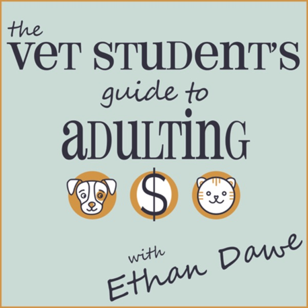 The Vet Student's Guide To Adulting Podcast
