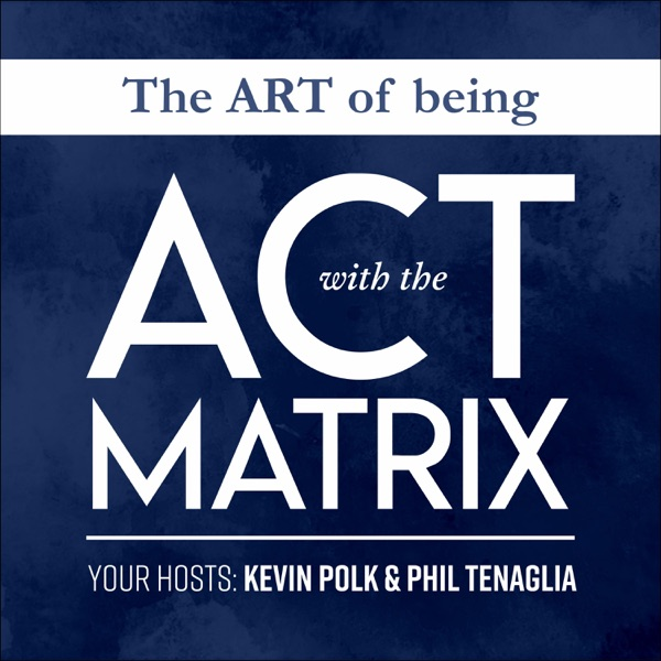 The Art of Being with the ACT Matrix