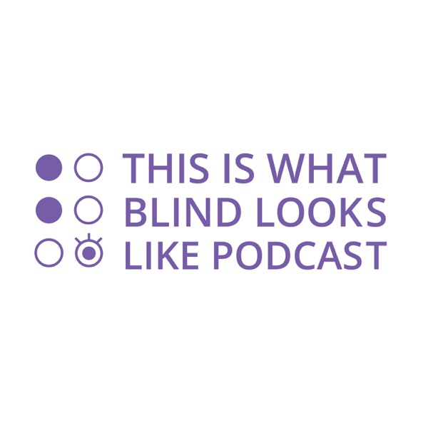 This Is What Blind Looks Like Podcast