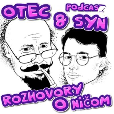 Otec & Syn podcast:ujo Paťo & Evžen