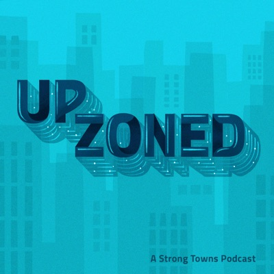 Upzoned:Strong Towns