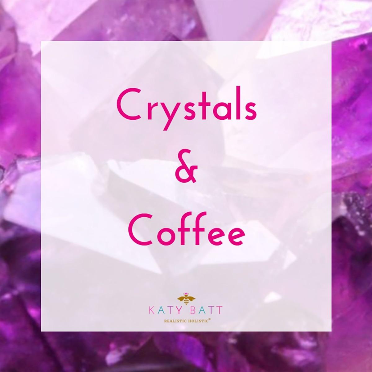 Crystals & Coffee