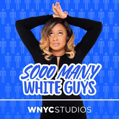 Sooo Many White Guys:WNYC Studios