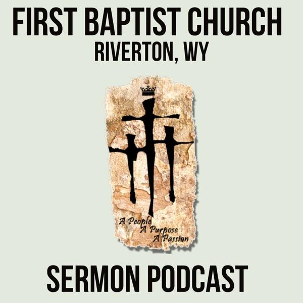 Sermons - First Baptist Church Riverton Wy