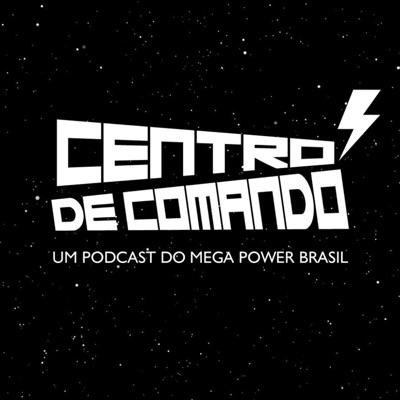 Centro de Comando:Mega Power Brasil