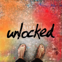 Life, Unlocked - Maximizing the Path and Potential of the Creative Soul podcast