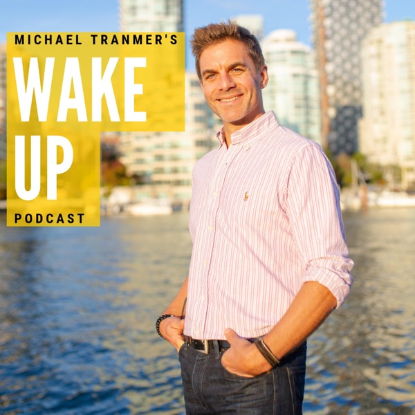 Michael Tranmer's Wake Up Podcast