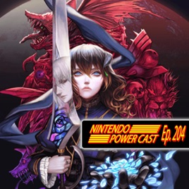 Nintendo Power Cast - Nintendo Podcast: Bloodstained Release