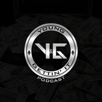 Young and Gettin' It Podcast podcast