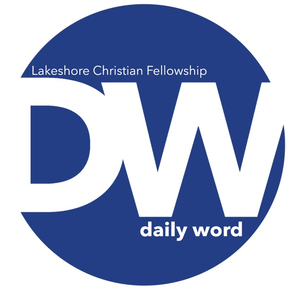 Daily Word: Lakeshore Christian Fellowship