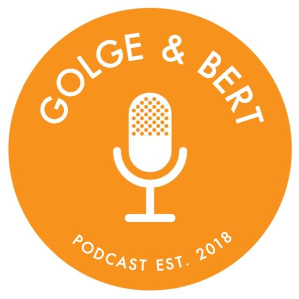 Golge & Berts podcast