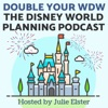 Double Your WDW: The Disney World Planning Podcast artwork
