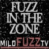 Fuzz in the Zone (Mild Fuzz TV)