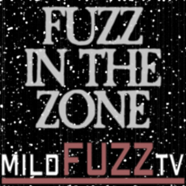 Fuzz in the Zone (Mild Fuzz TV)