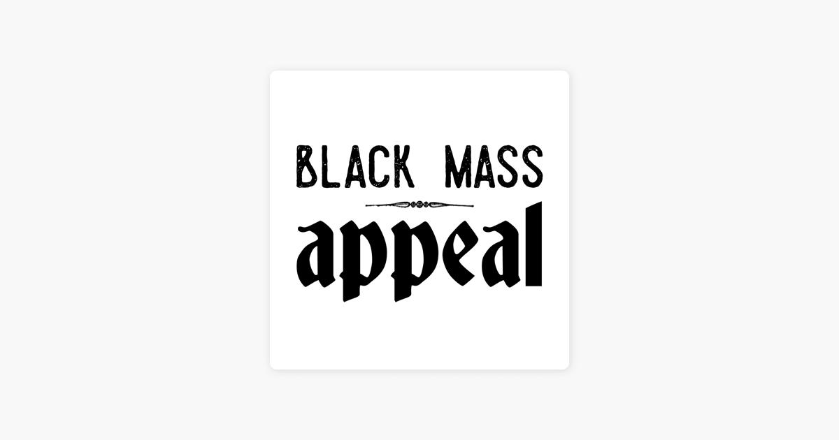 Black Mass Appeal: Modern Satanism for the Masses on Apple Podcasts