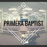 Primera Baptist Sermon Podcast podcast