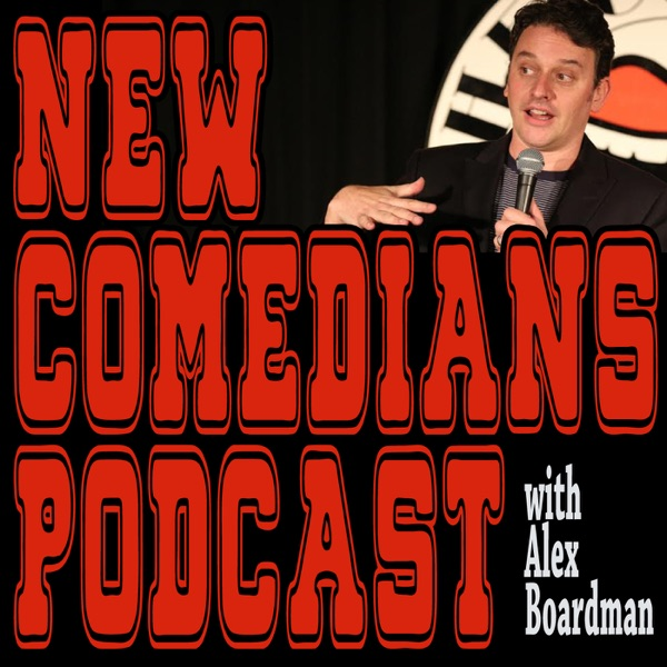 New Comedians Podcast with Alex Boardman