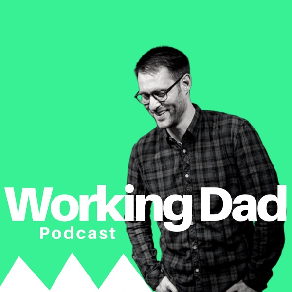 Working Dad Podcast