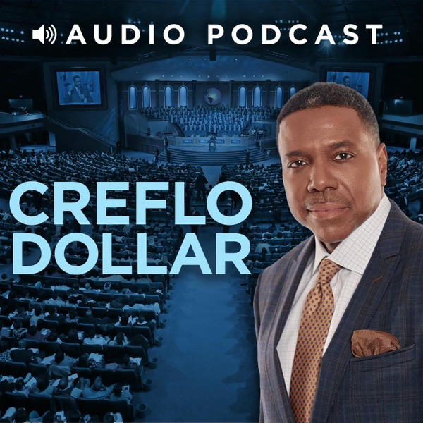 Changing Your World Podcast with Creflo Dollar