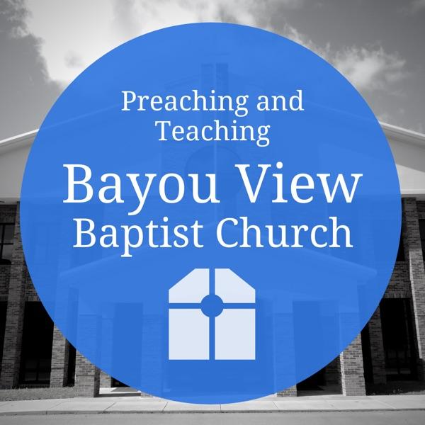 Bayou View Baptist Church Sermon Audio