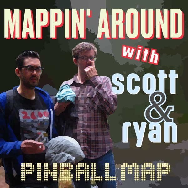 Mappin' Around with Scott & Ryan
