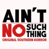 Ain't No Such Thing - Original Southern Horror Stories artwork