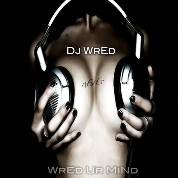 Dj WrEd's Podcast