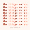 The Things We Do artwork
