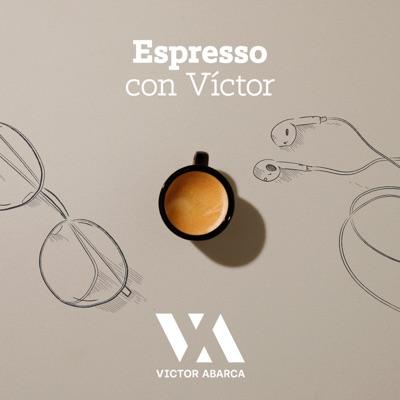 Espresso con Victor:Victor Abarca