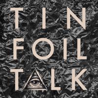 TIN FOIL TALK podcast